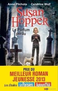 Anne Plichota et Cendrine Wolf - Susan Hopper Tome 1 : Le Parfum perdu.