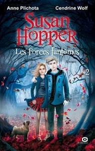 Anne Plichota et Cendrine Wolf - Susan Hopper Tome 2 : Les forces fantômes.