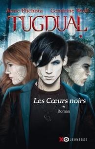 Anne Plichota - Tugdual Tome 1 : Les coeurs noirs.