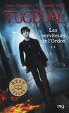Anne Plichota et Cendrine Wolf - Tugdual Tome 2 : Les serviteurs de l'ordre.