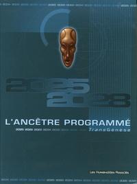 Anne Ploy et Giuseppe Di Bernardo - L'Ancêtre Programmé Tome 5 : La révélation - Avec coffret.