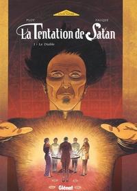 Anne Ploy et Denis Falque - La Tentation de Satan Tome 1 : Le Diable.