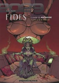 Anne Ploy et Didier Pagot - TransGenèse, Fides : 2029-2034 Tome 5 : Matricide.