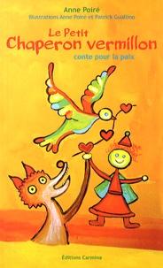 Anne Poiré - Le petit chaperon vermillon - Conte pour la paix.