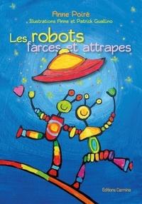 Anne Poiré - Les robots farces et attrapes.