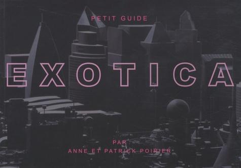 Anne Poirier et Patrick Poirier - Petit Guide Exotica. 1 CD audio