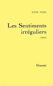 Anne Pons - Les Sentiments irréguliers.