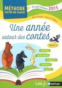 Anne Popet et Hervé Thibon - Une année autour des contes Cycle 1 - Programme 2015.