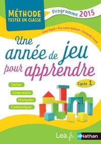 Anne Popet et Eve Leleu-Galland - Une année de jeux pour apprendre Cycle 1.