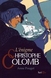 Anne Pouget - L'énigme Christophe Colomb.