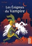 Anne Pouget - Les énigmes du vampire.