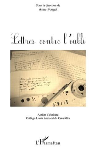 Anne Pouget - Lettres contre l'oubli.