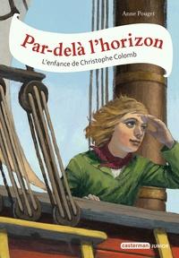Anne Pouget - Par-delà l'horizon - L'enfance de Christophe Colomb.