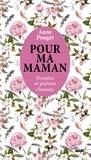 Anne Pouget - Pour ma maman - Pensées et poésies choisies.