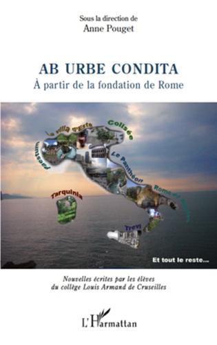 Anne Pouget-Tolu - Ab urbe condita - A partir de la fondation de Rome.