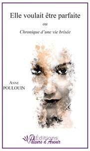 Anne Poulouin - Elle voulait être parfaite.