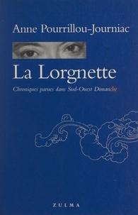 """Anne Pourrillou-Journiac - La Lorgnette - Chroniques parues dans """"Sud-Ouest dimanche""""."""