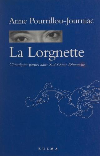 """La Lorgnette. Chroniques parues dans """"Sud-Ouest dimanche"""""""