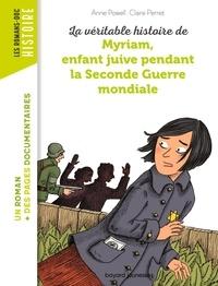 Anne Powell et Claire Perret - La véritable histoire de Myriam, enfant juive pendant la Seconde Guerre mondiale.