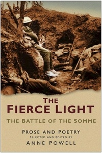 Anne Powell - The Fierce Light - The Battle of the Somme.