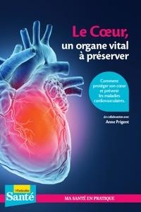 Anne Prigent - Le coeur, un organe vital à préserver.
