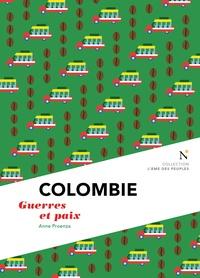 Anne Proenza - Colombie - Guerres et paix.