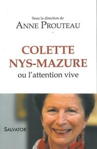 Anne Prouteau - Colette Nys-Mazure ou l'attention vive.