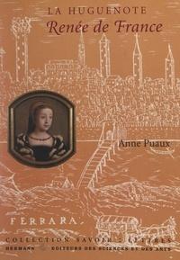 Anne Puaux et Laura Germain - La Huguenote : Renée de France.