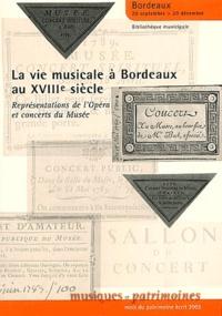Anne Quéguiner et Jean Gribenski - La vie musicale à Bordeaux au XVIIIe siècle - Représentations de l'Opéra et concerts du Musée.