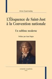 Anne Quennedey - L'éloquence de Saint-Just à la Convention nationale - Un sublime moderne.
