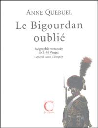 Anne Quéruel - Le Bigourdan oublié - Biographie romancée de J.-M. Vergez, Général baron d'Empire 1757-1831.