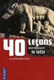Anne Quesemand - 40 leçons pour découvrir le latin.