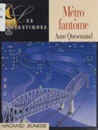 Anne Quesemand - Métro fantôme.