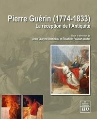 Anne Queyrel Bottineau et Elisabeth Foucart-Walter - Pierre Guérin (1774-1833) - La réception de l'Antiquité.