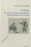 Anne Queyrel Bottineau - Prodosia, la notion et l'acte de trahison dans l'Athènes du Ve siècle - Recherche sur la construction de l'identité athénienne.