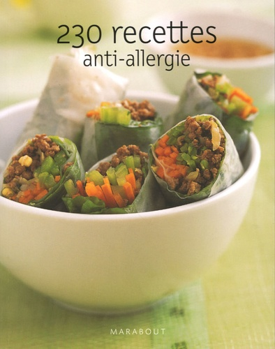 Anne-R Swain et Velencia-L Soutter - 230 Recettes anti-allergies.
