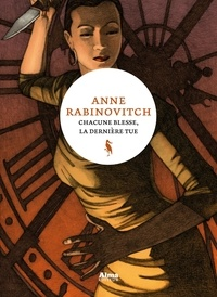 Anne Rabinovitch - Chacune blesse, la dernière tue.