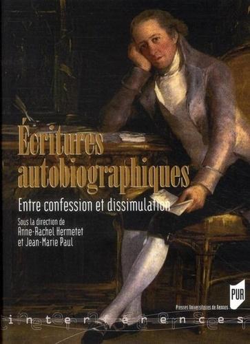 Ecritures Autobiographiques Entre Confession Et Dissimulation