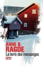Anne Ragde - La terre des mensonges.