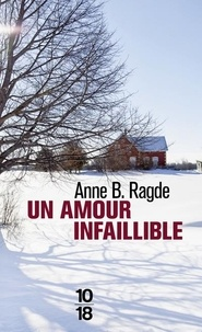 Anne Ragde - Un amour infaillible.