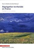 Anne Rainaud - Ségrégation territoriale en France - Manifestations et corrections.