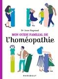 Anne Raynaud - Mon guide familial de l'homéopathie.