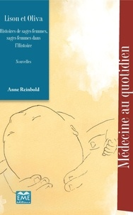Anne Reinbold - Lison et Oliva - Histoires de sages-femmes, sages-femmes dans l'Histoire.