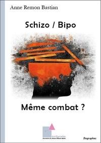 Anne Remon Bastian - Schizo / Bipo Même combat ?.