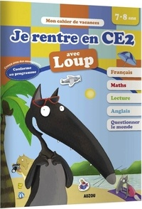 Anne Rémond et Charlotte Digne - Je rentre en CE2 avec Loup - Du CE1 au CE2.