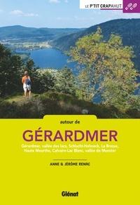 Anne Renac et Jérôme Renac - Autour de Gérardmer - Gérardmer, vallée des lacs, Schlucht-Hohneck, La Bresse, Haute Meurthe, Calvaire-Lac Blanc, vallée de Munster.