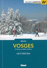 Anne Renac et Jérôme Renac - Balades à raquettes dans les Vosges - Du Donon au Vallon d'Alsace.