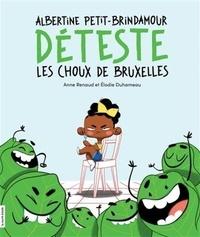 Anne Renaud et Elodie Duhameau - Albertine Petit-Brindamour déteste les choux de Bruxelles.