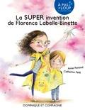 Anne Renaud et Catherine Petit - La SUPER invention de Florence Labelle-Binette.
