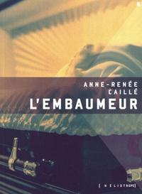 Anne-Renée Caillé - L'embaumeur.